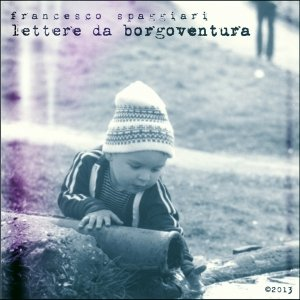 album Lettere da Borgoventura - Francesco Spaggiari