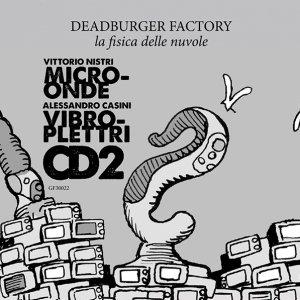 album La fisica delle nuvole - CD2 - Microonde / Vibroplettri - Deadburger