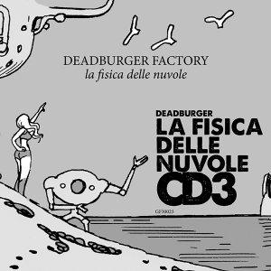 album La fisica delle nuvole - CD3 - DEADBURGER - Deadburger