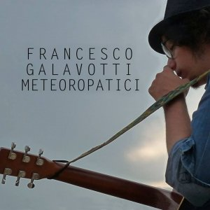 album Metereopatici - Francesco Galavotti