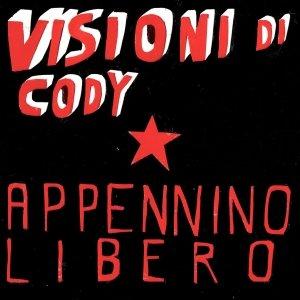 album APPENNINO LIBERO - Visioni Di Cody