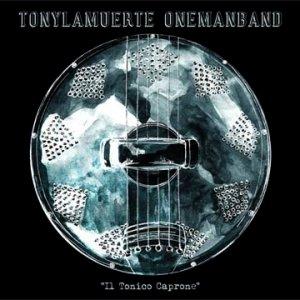 album Il Tonico Caprone - tonylamuerte onemanband