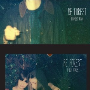 album Hanged Man / I Quit Girls - Be Forest