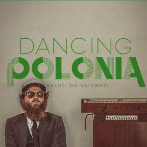 album Dancing Polonia - Saluti da Saturno