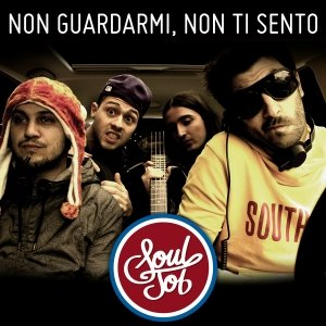 album Non guardarmi,non ti sento - Soul Job