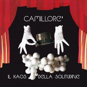 album Il Kaos della Solitudine - Camillorè