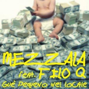 album Guè Pequeno nel locale (feat. Filo Q) - Mezzala