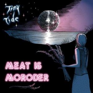 album Meat Is Moroder - Tiny Tide