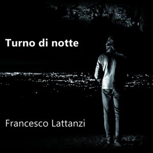 album Turno di notte - Francesco Lattanzi
