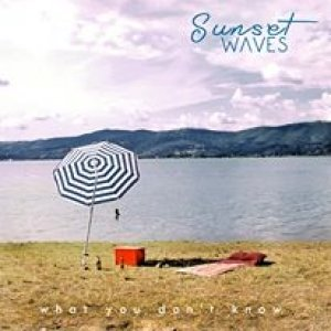 album What You Don't Know - Sunset Waves