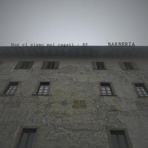 album Non ci siamo mai cagati - EP - Barberia