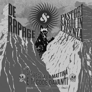 album Si Sveglia La Mattina E Ti Gode Davanti (De Rapage E Pastori Sardi In Licenza) - De Rapage