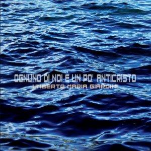 album Ognuno Di Noi E' Un Po' Anticristo - Umberto Maria Giardini (ex Moltheni)