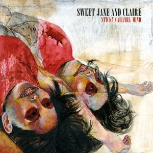 album Sticky Caramel Mind - Sweet Jane And Claire