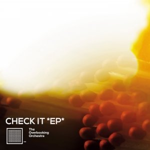 album CHECK IT *EP* - The Overbooking Orchestra