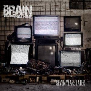 album Seven Years Later - The Brain Washing Machine