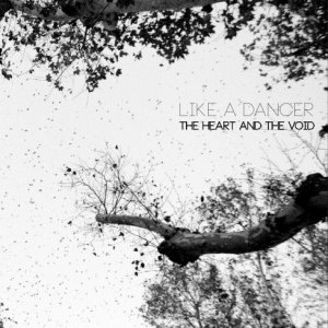 album Like a Dancer - The Heart & The Void