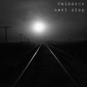 album Next Stop - RainDogs
