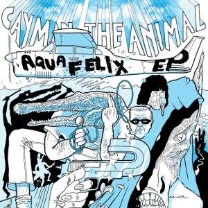 album Aquafelix Ep - Cayman the Animal
