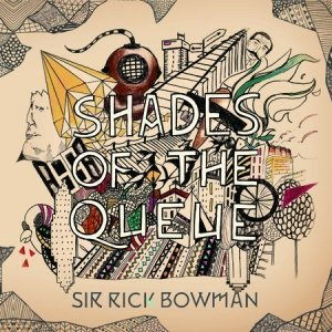 album Shades Of The Queue - Sir Rick Bowman