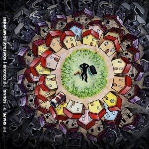 album Someday Somewhere - The Shape, The Sound, The Colour