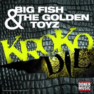 album BIG FISH & THE GOLDEN TOYZ - KROKODIL - The Golden Toyz