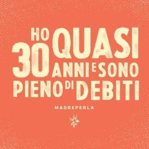 album Ho Quasi 30 Anni E Sono Pieno Di Debiti - Madreperla