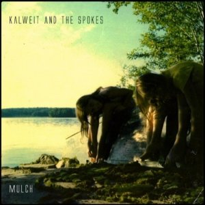 album Mulch - Kalweit and The Spokes