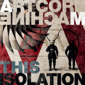album This Isolation - ARTCORE MACHINE
