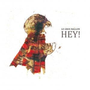 album Hey! - Le gros ballon