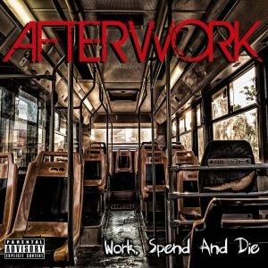 album Ep Work,Spend and Die - AfterWork