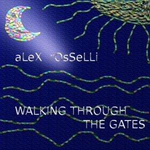 album Walking Through The Gates - Alex Rosselli