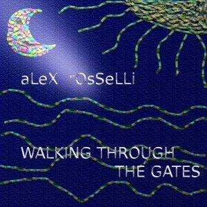 album Walking Through The Gates - Alex Rosselli