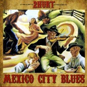album Mexico City Blues - 2Hurt