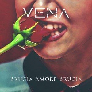 album Brucia Amore Brucia (EP) - Vena