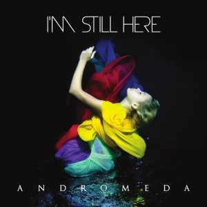 album Andromeda - I'm Still Here