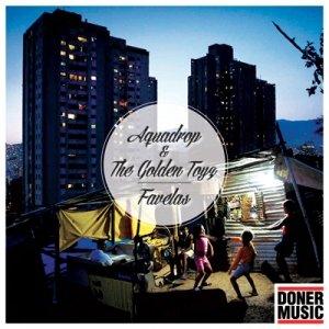 album Favelas feat. The Golden Toyz - Aquadrop