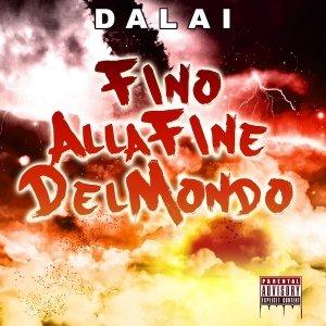 album Fino Alla Fine Del Mondo - Dalai (KICK OFF! Recordz)