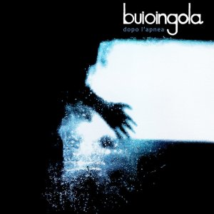 album Dopo l'apnea - buioingola
