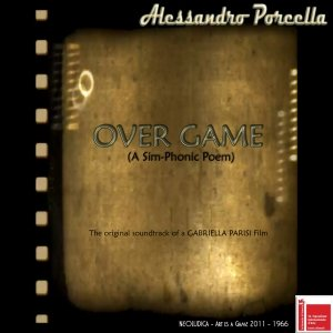 album Over Game - A sim-phonic poem - Alessandro Porcella