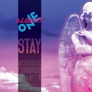 album Stay (Acoustic Romance Mix) - ALBERT ONE