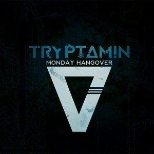 album Monday Hangover - Tryptamin