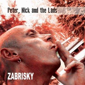 album Peter, Nick and the lads [ep] - Zabrisky