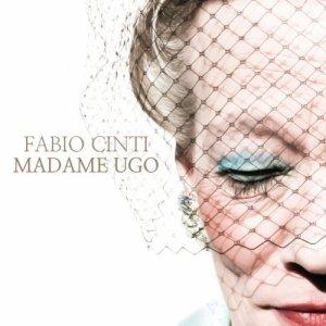 album MADAME UGO - Fabio Cinti
