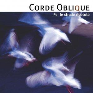 album Per le strade ripetute - Corde Oblique