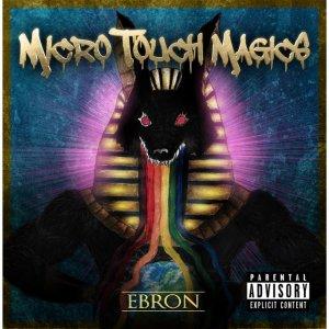 album Ebron - Micro Touch Magics