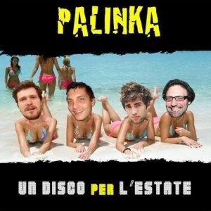 album un disco per l'estate - PALINKA
