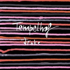 album Drake (singolo) - Tempelhof