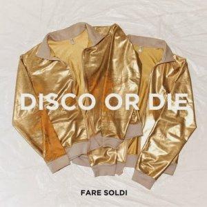 album Disco Or Die - Fare Soldi