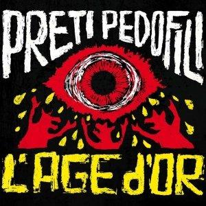 album L'Age d'Or - Preti Pedofili